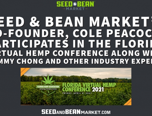 Seed & Bean Market's Co-Founder, Cole Peacock, Participates in The Florida Virtual Hemp Conference Along With Tommy Chong and Other Industry Experts